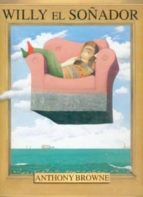 willy el soñador anthony browne 9789681663919