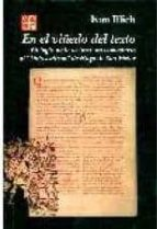 en el viñedo del texto. etologia de la lectura: un comentario al didascalicon de hugo de san victor-ivan illich-9789681665319