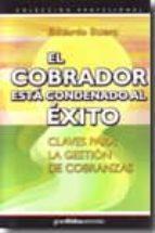 el cobrador esta condenado al exito: claves para la gestion de co branza-eduardo buero-9789871301119