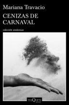 cenizas de carnaval (ebook) mariana travacio 9789876705219