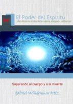 superando al cuerpo y a la muerte (ebook)-gabriel wuldenmar ortiz-cdlap00005819