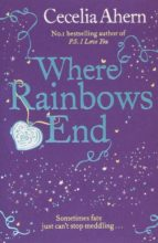 El libro de Where rainbows end autor CECELIA AHERN TXT!
