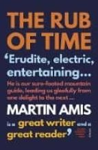 the rub of time martin amis 9780099488729