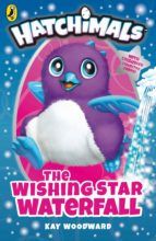 hatchimals: the wishing star waterfall (ebook) kay woodward 9780141388229
