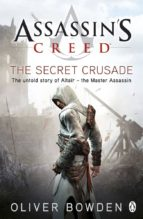assassin s creed 3: the secret crusade-oliver bowden-9780241951729