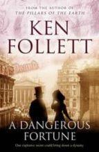 a dangerous fortune ken follett 9780330544429
