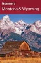 frommer´s montana & wyoming (7 rev ed) erik peterson 9780470255629