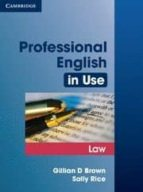 professional english in use: law gillian brown 9780521685429