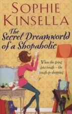 the secret dreamworld of a shopaholic: (shopaholic book 1) sophie kinsella 9780552778329
