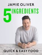 5 ingredients: quick & easy food jamie oliver 9780718187729