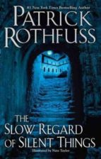 El libro de The slow regard of silent things (kingkiller chron autor PATRICK ROTHFUSS EPUB!