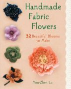 handmade fabric flowers: 32 beautiful blooms to make-yoho lu-9781250009029