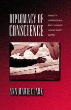 diplomacy of conscience (ebook)-ann marie clark-9781400824229