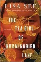 THE TEA GIRL OF HUMMINGBIRD LANE de LISA SEE