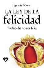 (i.b.d.) la ley de la felicidad: prohibido no ser feliz-ignacio novo bueno-9781512037029