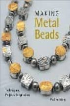 making metal beads: techniques, projects, inspiration pauline warg 9781579907129
