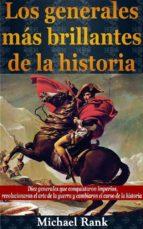 los generales más brillantes de la historia. (ebook) michael rank 9781633393929
