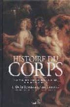 histoire du corps (vol. i): de la renaissance aux lumieres-georges (dir.) vigarello-9782020224529