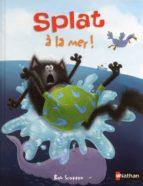 Descarga gratuita del libro electrónico de datos Splat a la mer !