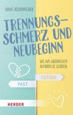 trennungsschmerz und neubeginn (ebook) hans jellouschek 9783451811029