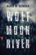 wolf moon river (ebook)-rainer m. schröder-9783641163129