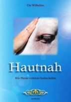 hautnah - wie pferde verletzte seelen heilen (ebook)-ute wilhelms-9783944587929
