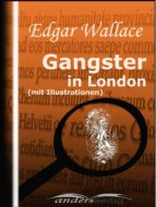 gangster in london (mit illustrationen) (ebook)  edgar wallace 9783961185429