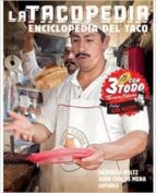la tacopedia: enciclopedia del taco (tapa blanda) (3ª ed.)-9786077663829