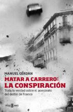 matar a carrero: la conspiracion-manuel cerdan-9788401346729