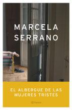 el albergue de las mujeres tristes-marcela serrano-9788408055129
