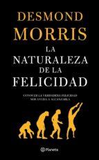 la naturaleza de la felicidad-desmond morris-9788408060529