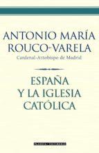 españa y la iglesia catolica-antonio maria rouco varela-9788408067429
