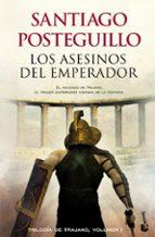 los asesinos del emperador (trilogía de trajano - libro 1)-santiago posteguillo-9788408118329