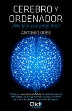 cerebro y ordenador (ebook)-antonio orbe-9788408131229