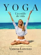 yoga, un estilo de vida-vanesa lorenzo-9788408145929