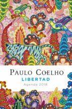 libertad (agenda coelho 2018) paulo coelho 9788408171829