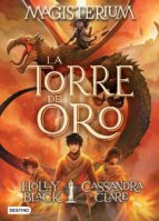 magisterium 5. la torre de oro-holly black-cassandra clare-9788408201229