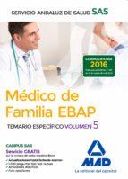 MEDICO DE FAMILIA EBAP DEL SERVICIO ANDALUZ DE SALUD. TEMARIO ESPECIFICO (VOL. 5)