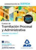 CUERPO DE TRAMITACION PROCESAL Y ADMINISTRATIVA (TURNO LIBRE) DE LA ADMINISTRACION DE JUSTICIA: TEMARIO (VOL. 1)