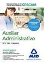 auxiliar administrativo del servicio de salud de castilla la mancha (sescam). test del temario 9788414205129