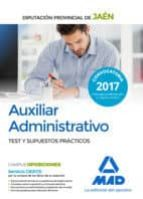 auxiliar administrativo de la diputacion provincial de jaen. test y supuestos practicos 9788414210529