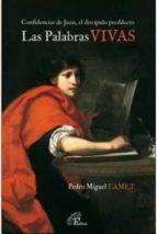 El libro de Palabras vivas - las. confidencias de juan, el discipulo predilecto autor PEDRO MIGUEL LAMET EPUB!