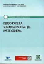 derecho de la seguridad social, (i): parte general maria belen fernandez collados 9788415429029