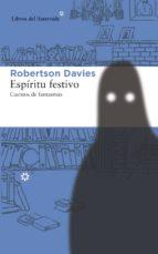 espiritu festivo: cuentos de fantasmas-robertson davies-9788415625629