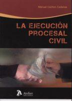 la ejecución procesal civil manuel jesus cachon cadenas 9788415690429