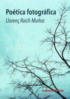 poetica fotografica-llorenç raich muñoz-9788415715429