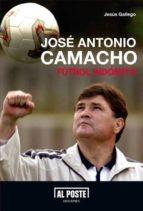 jose antonio camacho: futbol indomica jesus gallego 9788415726029