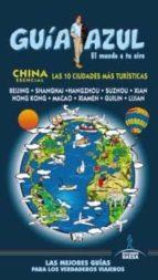 china esencial: las 10 ciudades mas turisticas 2013 (guia azul)-9788415847229
