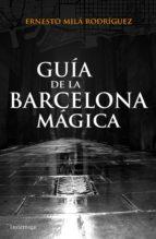 guía de la barcelona mágica ernesto mila 9788415864929