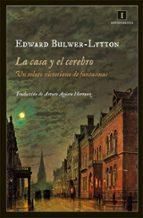 la casa y el cerebro-edward bulwer-lytton-9788415979029